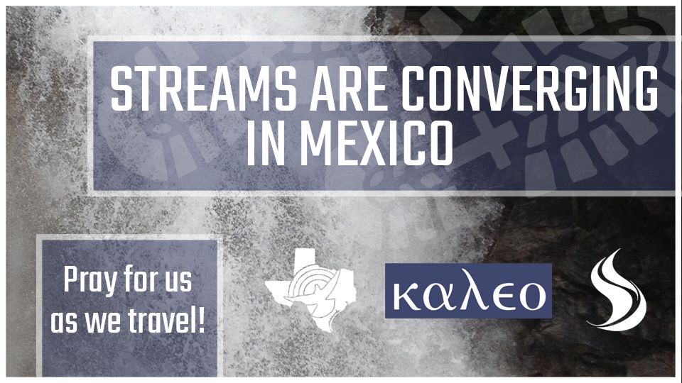 Streams are Converging in Mexico